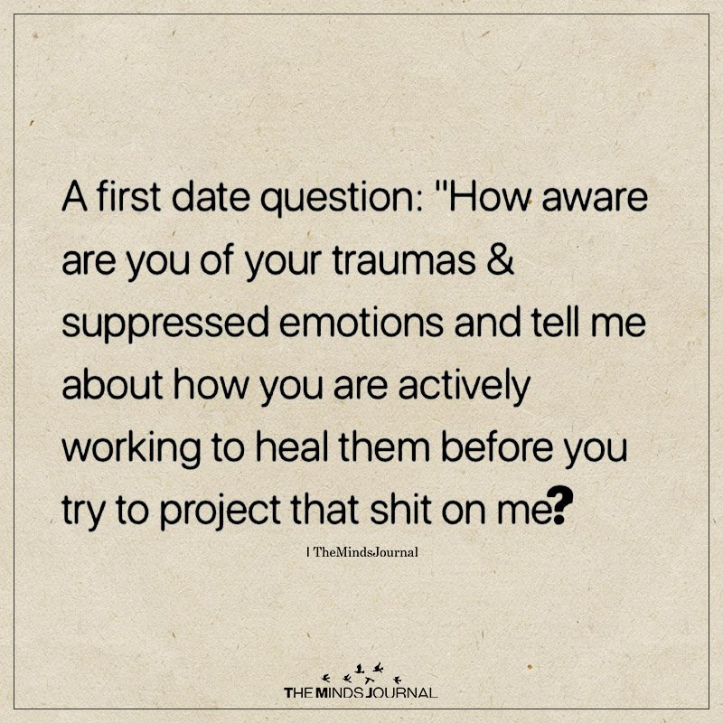 At First Date Question How Aware Are You Of Your Traumas