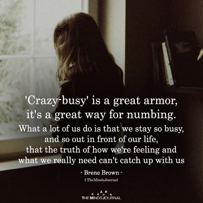 'Crazy-busy' Is A Great Armor
