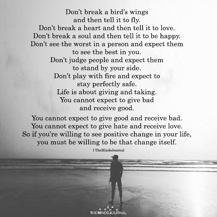 Don't break A Bird's Wings And Then Tell It To Fly
