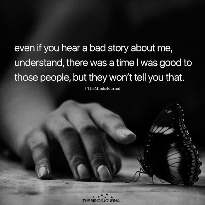 Even If You Hear A Bad Story About Me