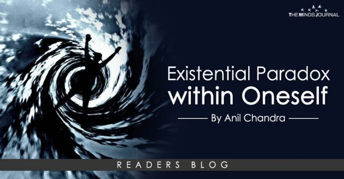 Existential Paradox within Oneself!