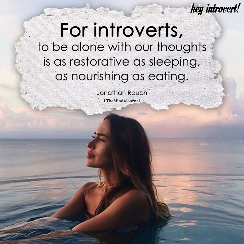 For Introverts, To Be Alone With Our Thoughts