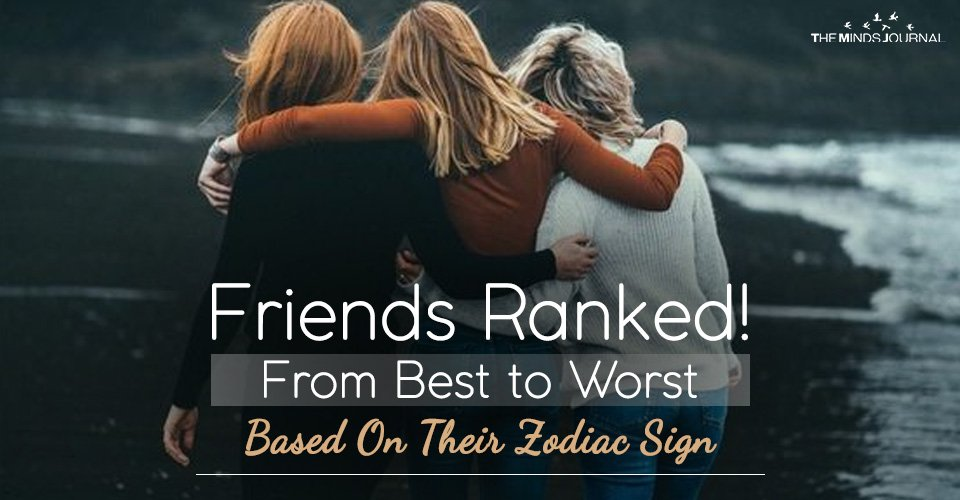 Friends Ranked Best To Worst Based On Their Zodiac