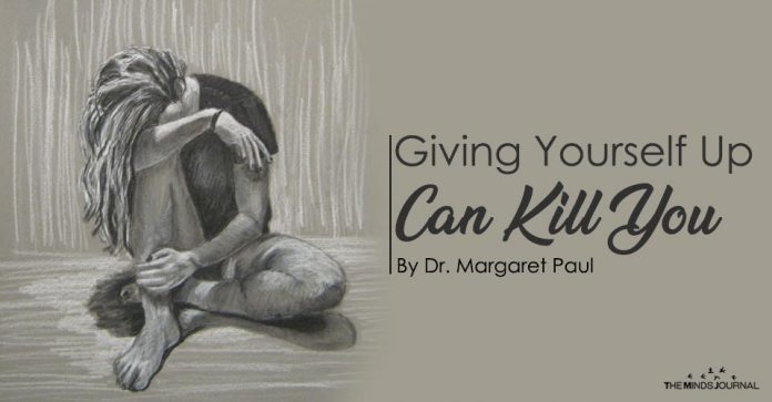 Giving Yourself Up Can Kill You