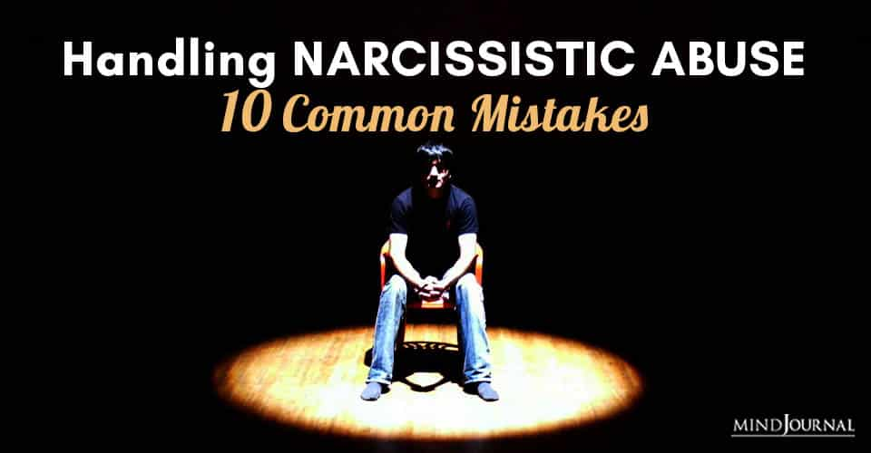 Handling Narcissistic Abuse Mistakes Deal Effectively