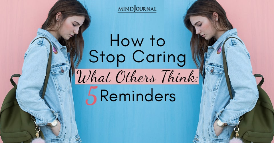 How Stop Caring What Others Think Reminders