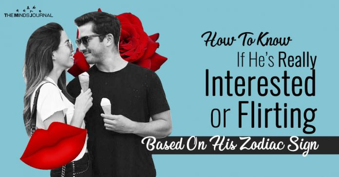 How To Know If He's Really Interested or Flirting Based On His Zodiac Sign