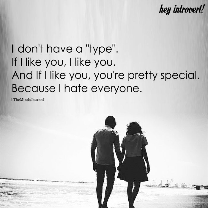 "I Don't Have A ""type"""