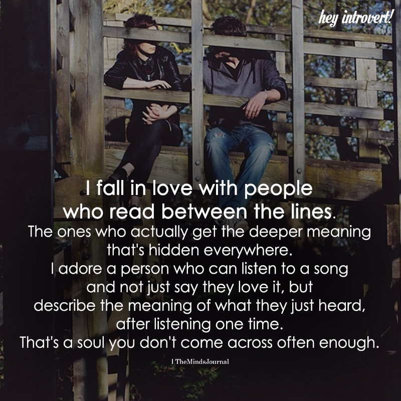 I Fall In Love With People Who Read Between The Lines