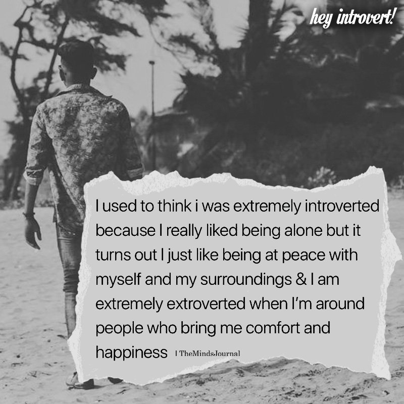 I Used To Think I was Extremely Introverted