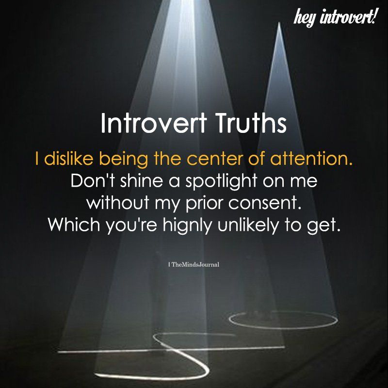 Introverts Truths I Dislike Being The Center Of Attention