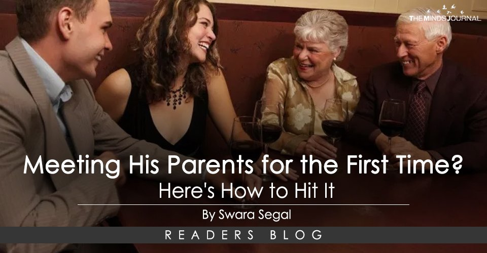 Meeting His Parents for the First Time Here's How to Hit It
