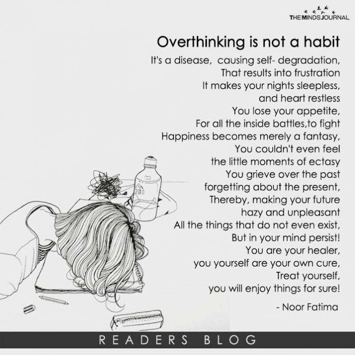 Overthinking is not a habit