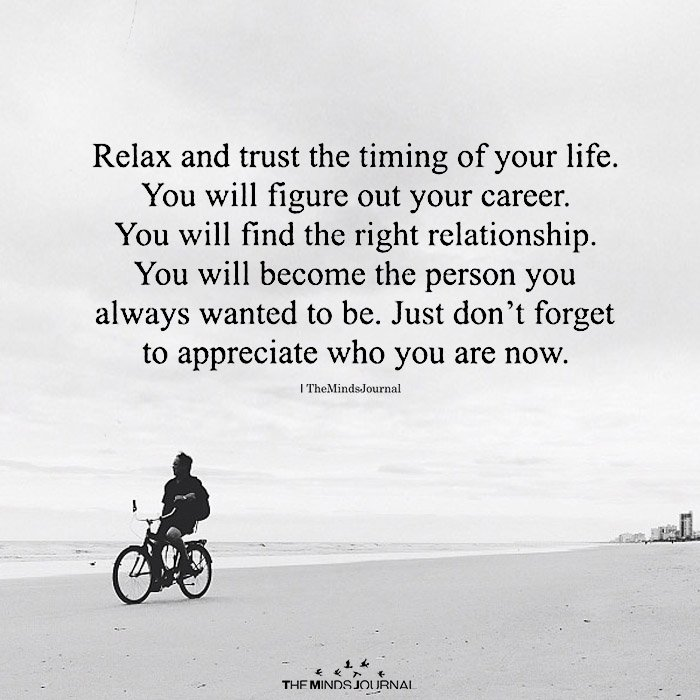 Relax And Trust The Timing Of Your Life