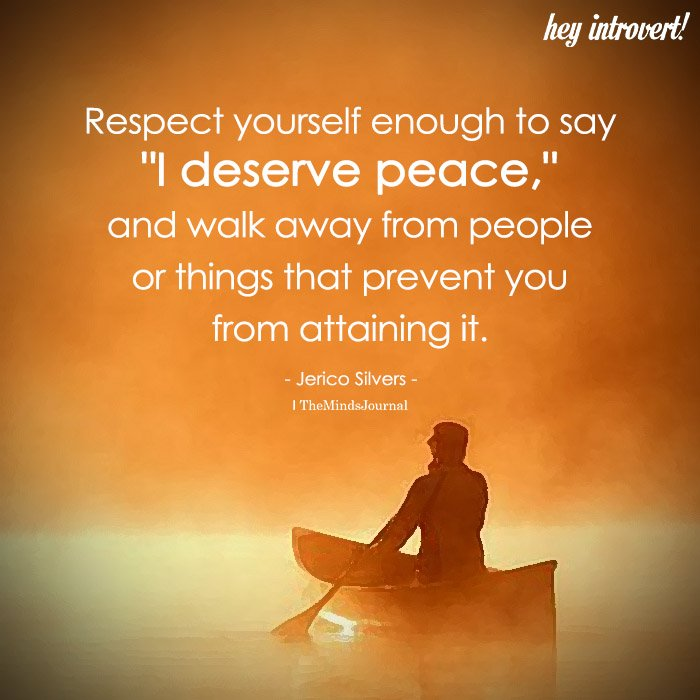 """Respect Yourself Enough To Say, """"I Deserve Peace"""""""