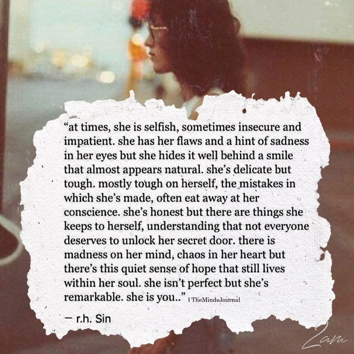 At Times, She Is Selfish, Sometimes Insecure And Impatient