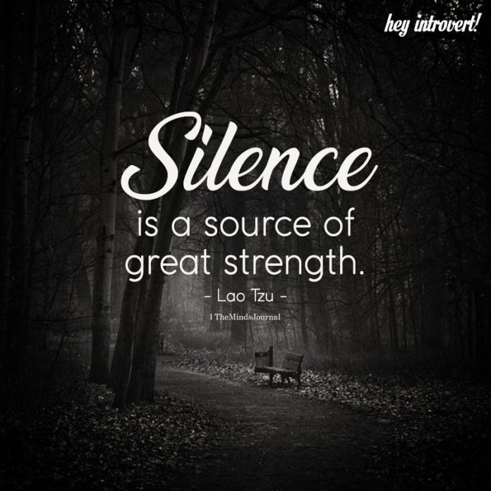 Silence is A Source Of Great Stength