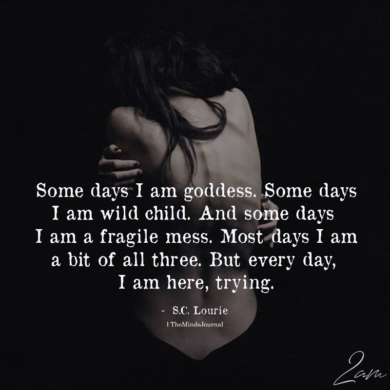 Some Days I Am Goddess