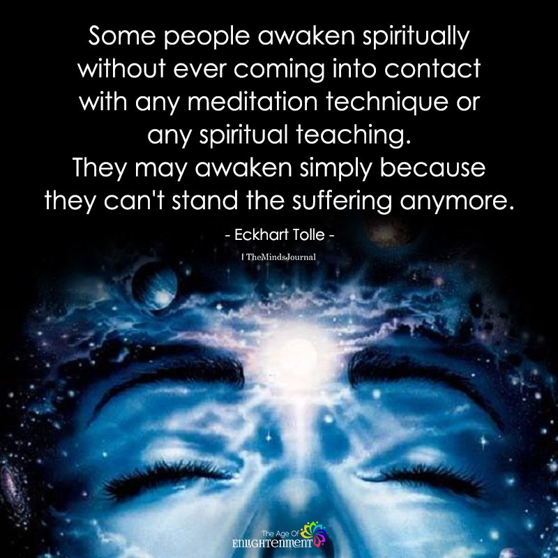 Some people Awaken Spiritually Without Ever Coming into Contact