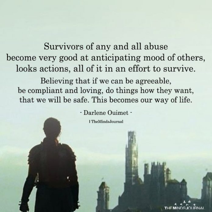 Survivors of Any And All Abuse Become Very Good At Anticipating Mood Of Others