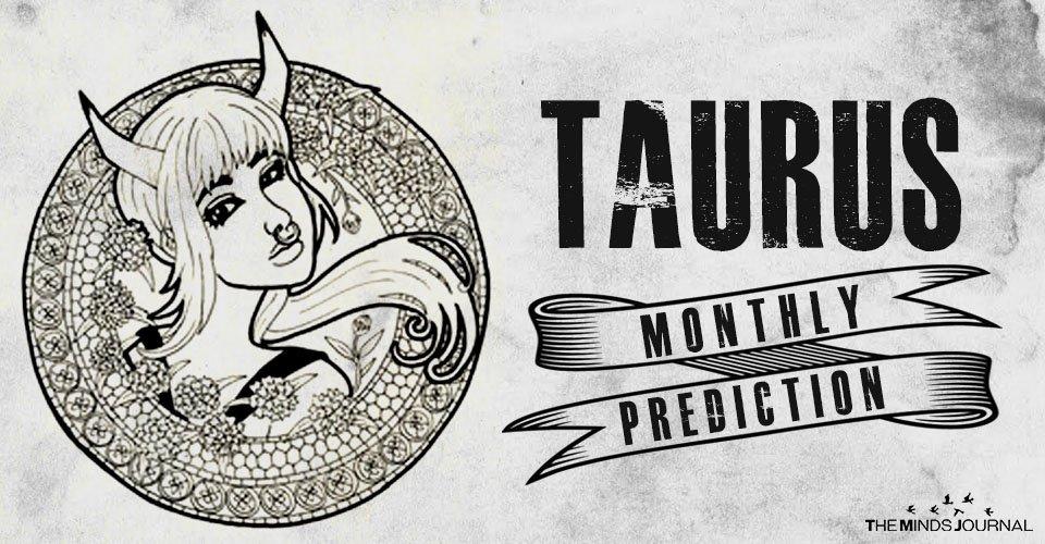 Taurus Monthly Prediction