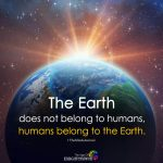The Earth Does Not Belong To Humans