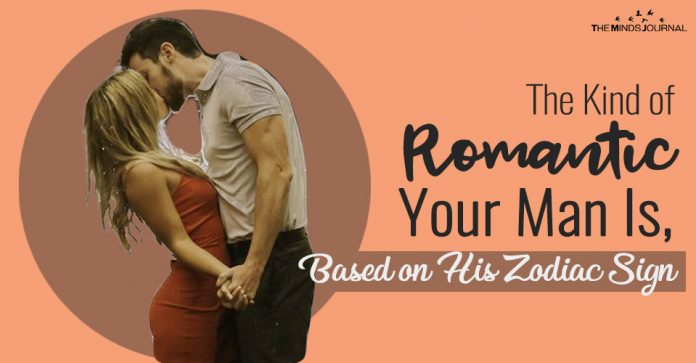 The Kind of Romantic Your Man Is, Based on His Zodiac Sign