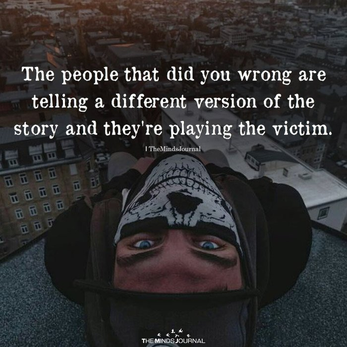 The People That Did You Wrong Are Telling A Different Version