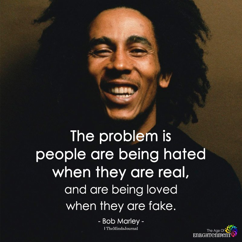 The Problem Is People Are Being Hated When They Are Real