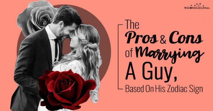 The Pros And Cons of Marrying A Guy, Based On His Zodiac Sign