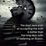 The Short-Term Pain Of Accepting The Truth