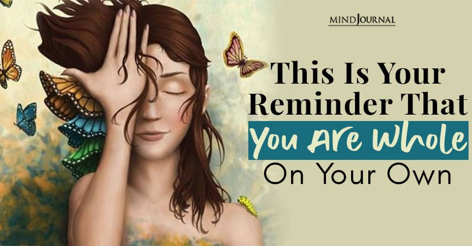 This Your Reminder That You Are Whole Your Own