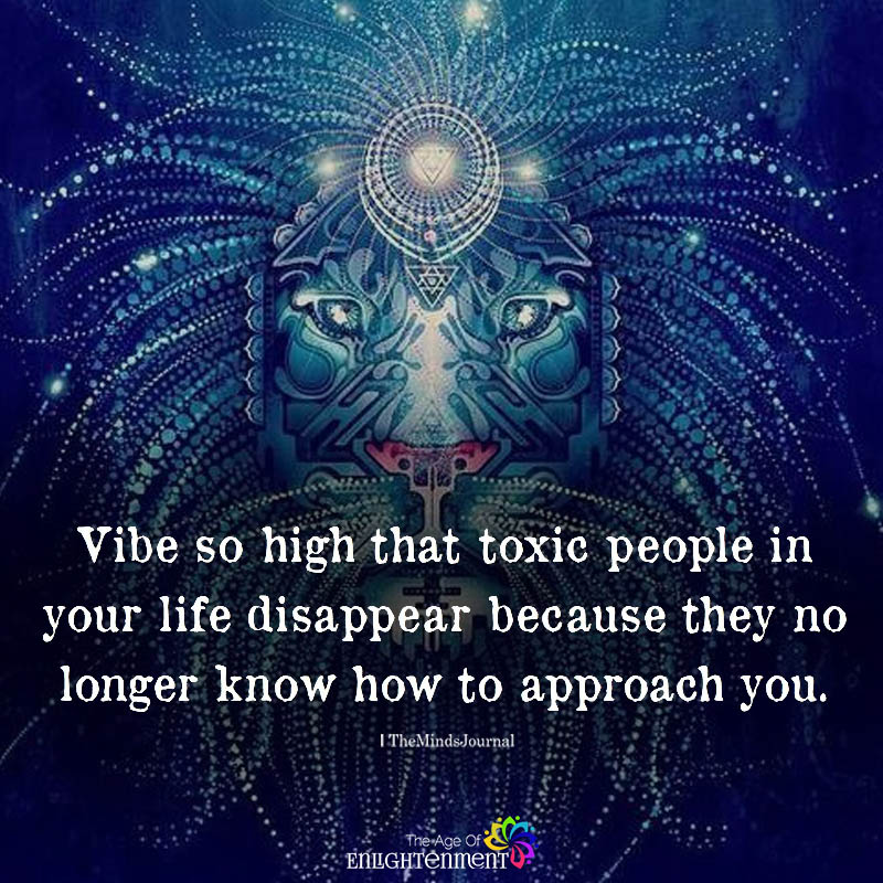 Vibe So High That Toxic People In Your Life