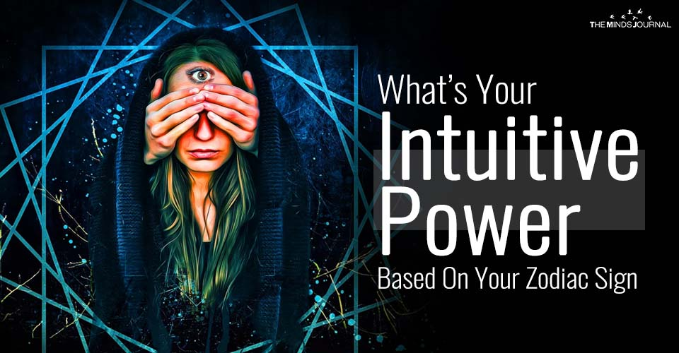 What's Your Intuitive Power Based On Your Zodiac Sign
