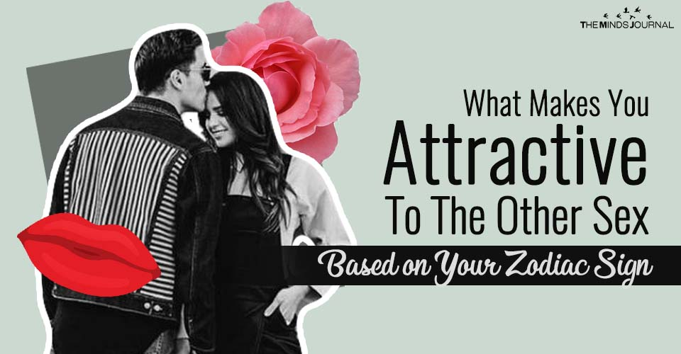 What Makes You Attractive To The Other Sex Based on Your Zodiac Sign