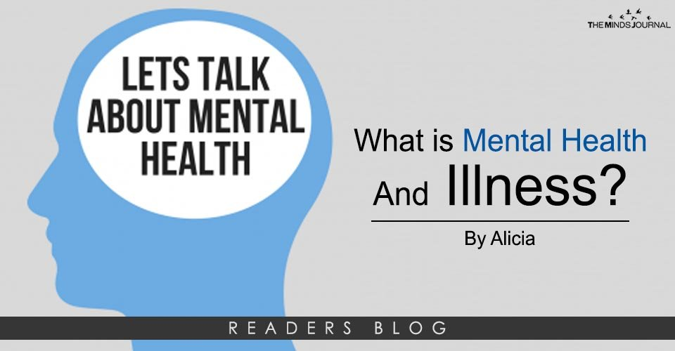 What is Mental Health And Illness?