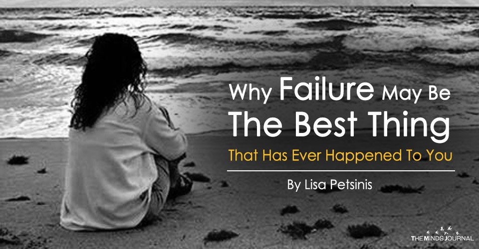 Why Failure May Be the Best Thing That Has Ever Happened To You