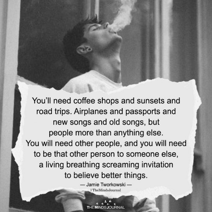 You'll Need Coffee Shops And Sunsets And Road Trips