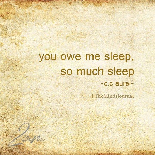 You Owe Me Sleep