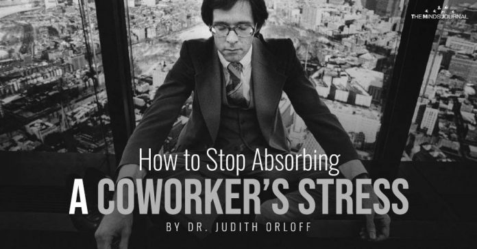 stop absorbing coworkers stress