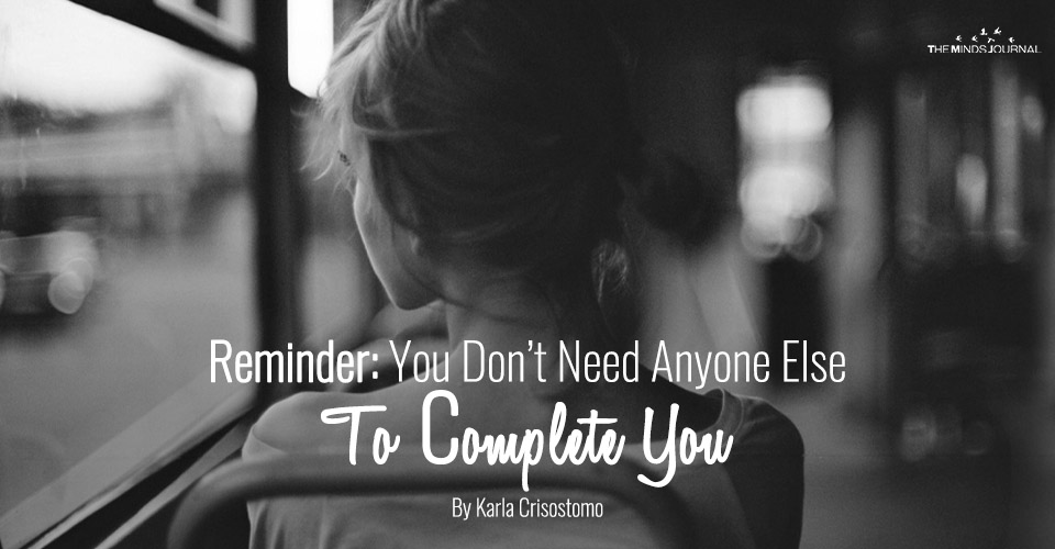 Reminder: You Don't Need Anyone Else To Complete You