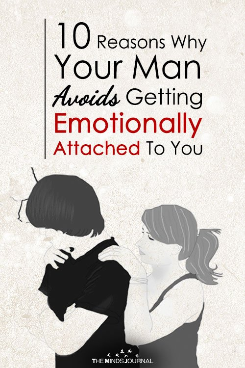 10 Reasons Why Your Man Avoids Getting Emotionally Attached To You