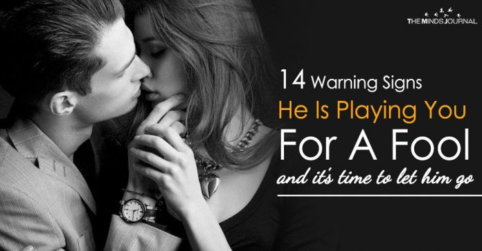 14 Warning Signs He Is Playing You For A Fool