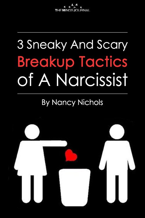 3 Sneaky And Scary Breakup Tactics Of A Narcissist
