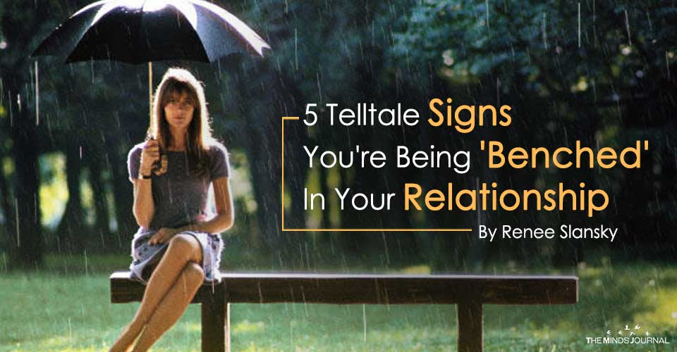 5 Telltale Signs You Are Being 'Benched' In Your Relationship