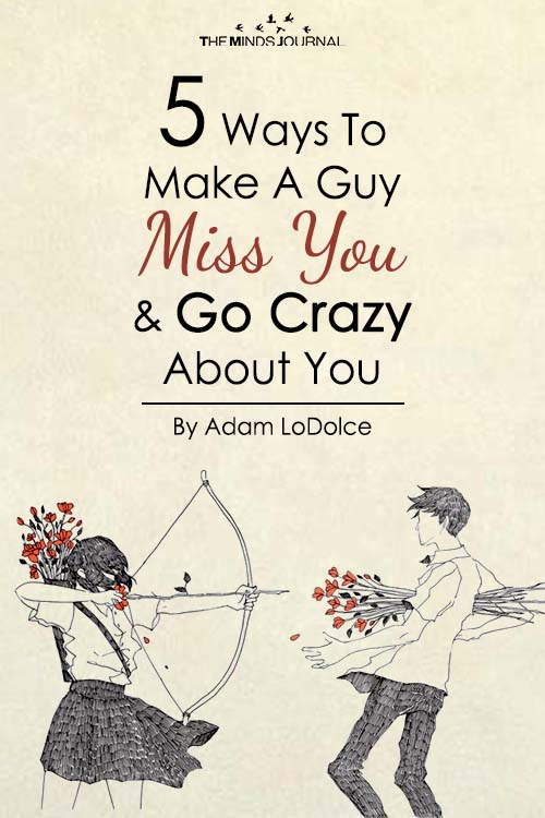 5 Ways To Make A Guy Miss You and Go Crazy About You