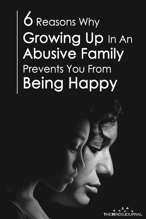 6 Reasons Why Growing Up In An Abusive Family Prevents You From Being Happy