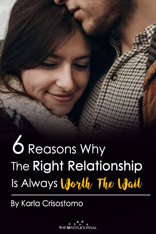 6 Reasons Why The Right Relationship Is Absolutely Worth The Wait