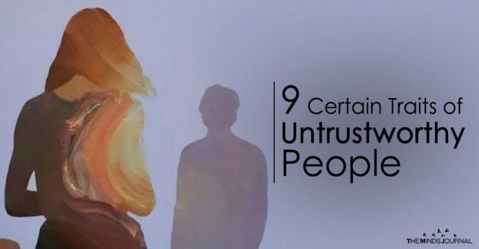 9 Certain Traits of Untrustworthy People