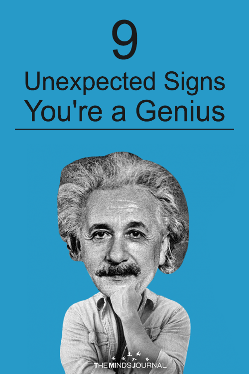9 Unexpected Signs You're a Genius